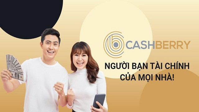 Cash Berry – Vay tiền nhanh, lãi suất thấp chỉ cần có CMND